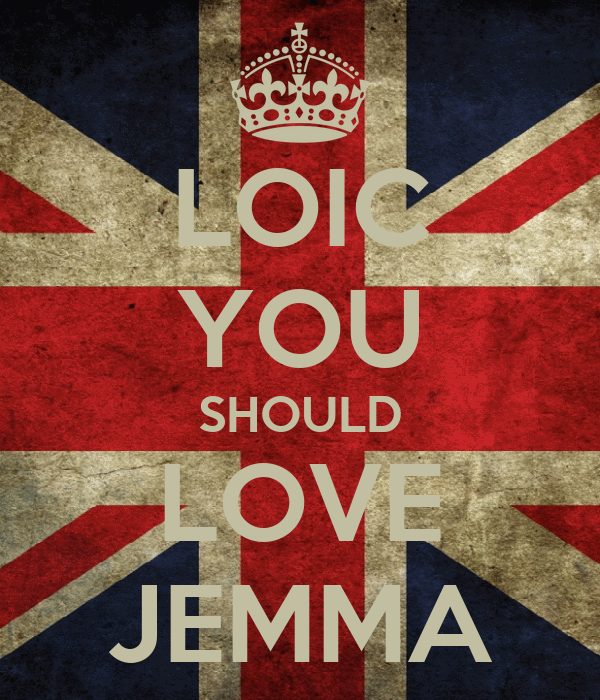 LOIC YOU SHOULD LOVE JEMMA