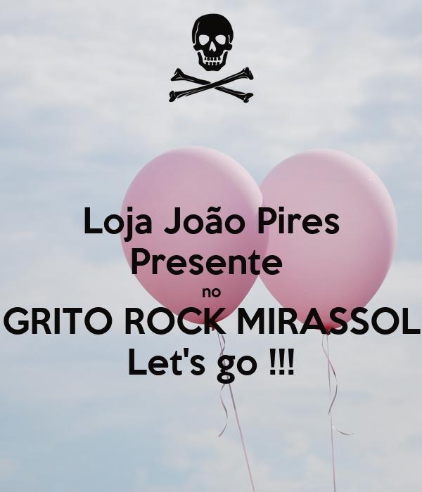 Loja João Pires Presente  no GRITO ROCK MIRASSOL Let's go !!!