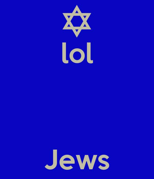 lol    Jews