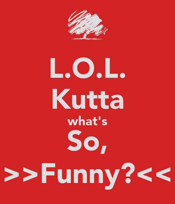 whats so fucking funny