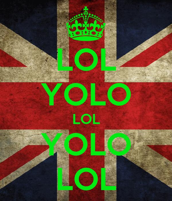 LOL YOLO LOL YOLO LOL
