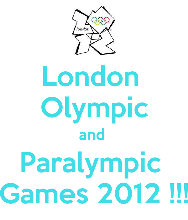 London  Olympic and  Paralympic  Games 2012 !!!