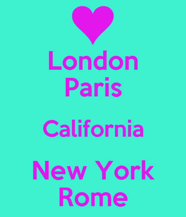 London Paris California New York Rome