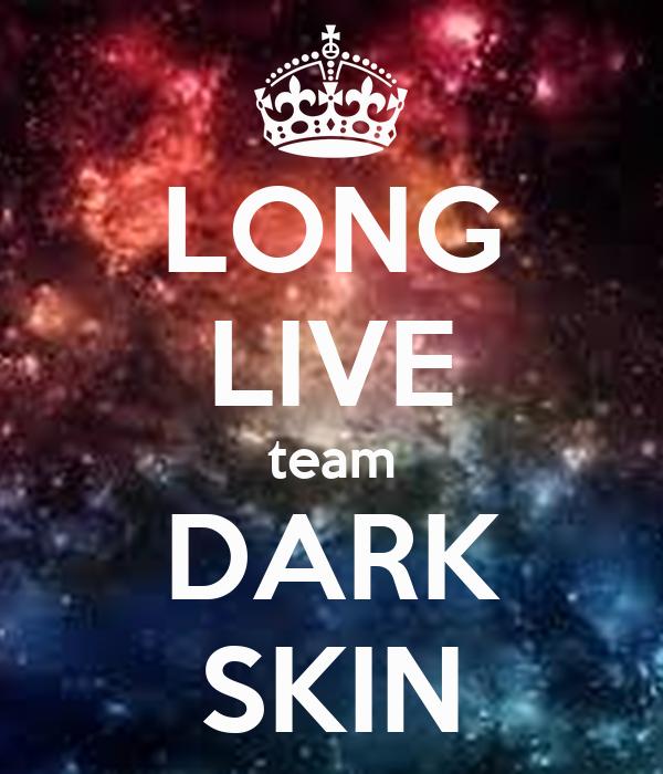 LONG LIVE team DARK SKIN