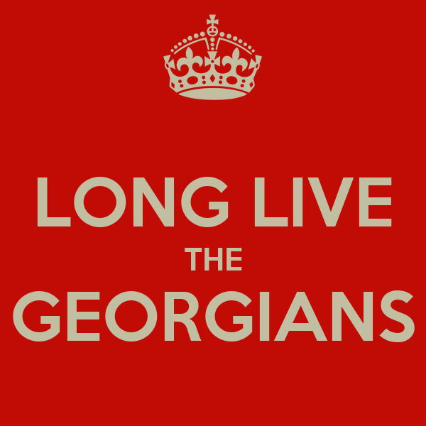 LONG LIVE THE GEORGIANS