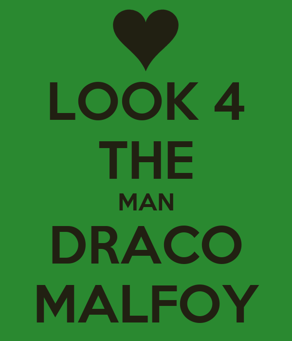 LOOK 4 THE MAN DRACO MALFOY