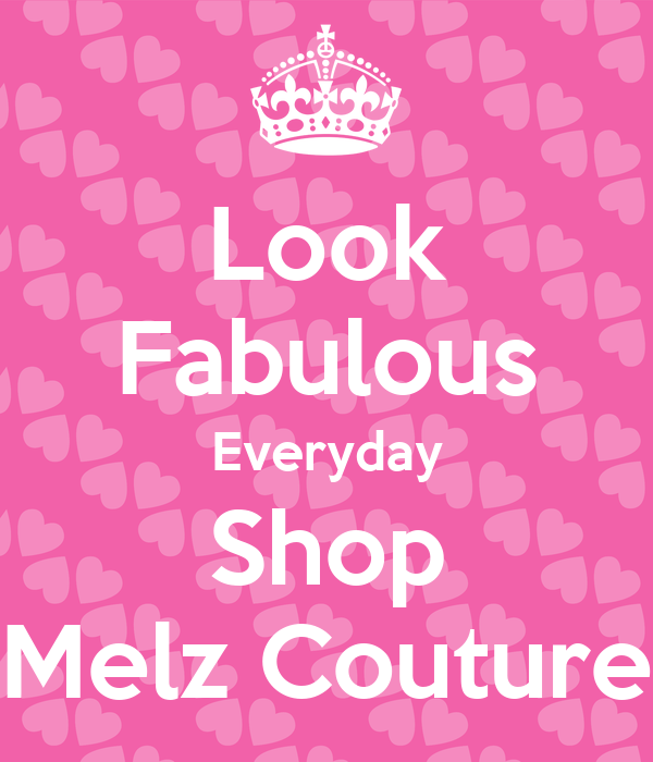 Look Fabulous Everyday Shop Melz Couture