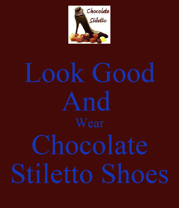 Look Good And  Wear Chocolate Stiletto Shoes