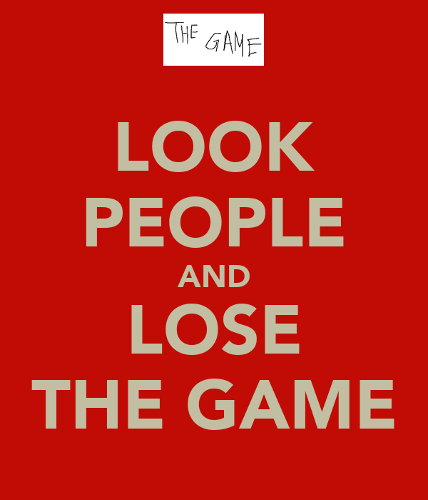 LOOK PEOPLE AND LOSE THE GAME