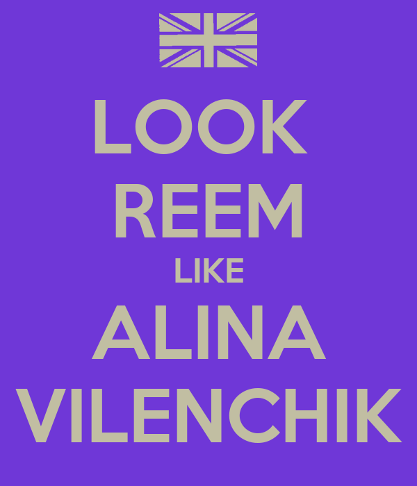 LOOK  REEM LIKE ALINA VILENCHIK