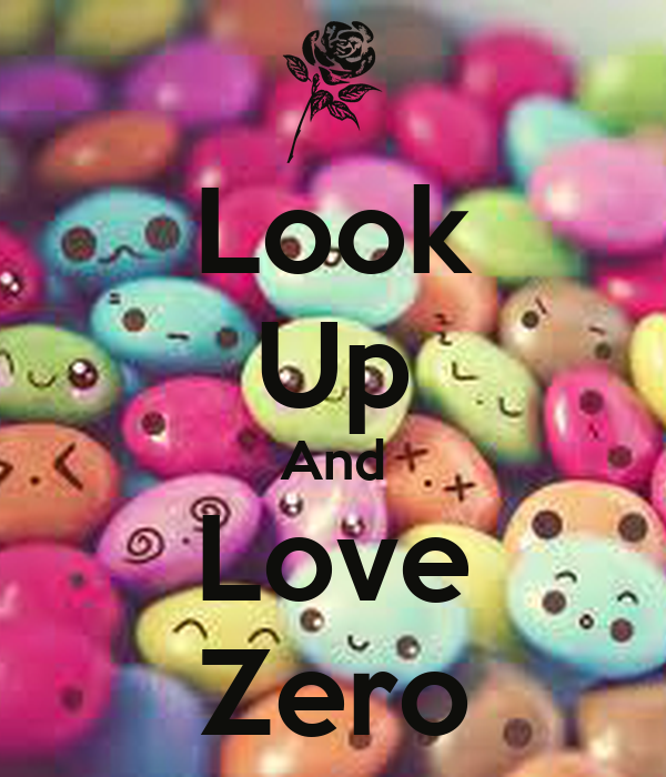 Look Up And Love Zero