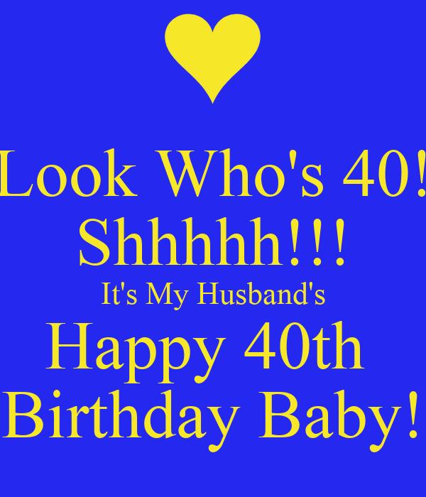 Look Who's 40! Shhhhh!!! It's My Husband's Happy 40th
