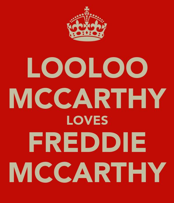 LOOLOO MCCARTHY LOVES FREDDIE MCCARTHY