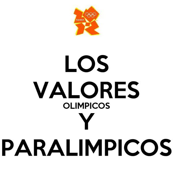 LOS VALORES OLIMPICOS Y PARALIMPICOS