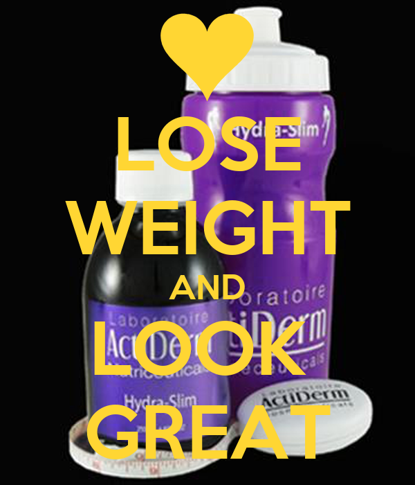 LOSE WEIGHT AND LOOK  GREAT