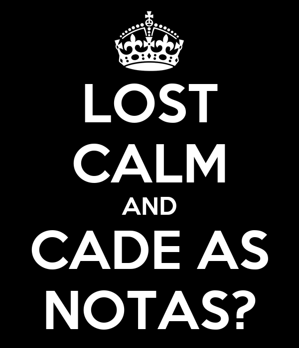 LOST CALM AND CADE AS NOTAS?