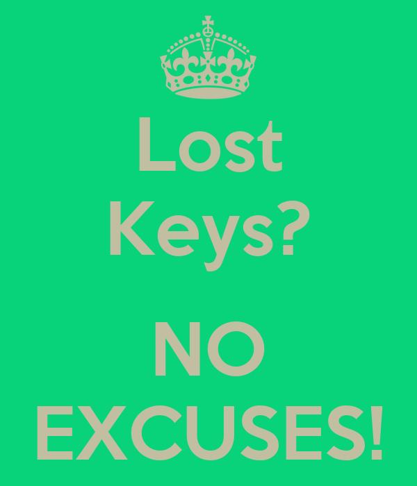 Lost Keys?  NO EXCUSES!