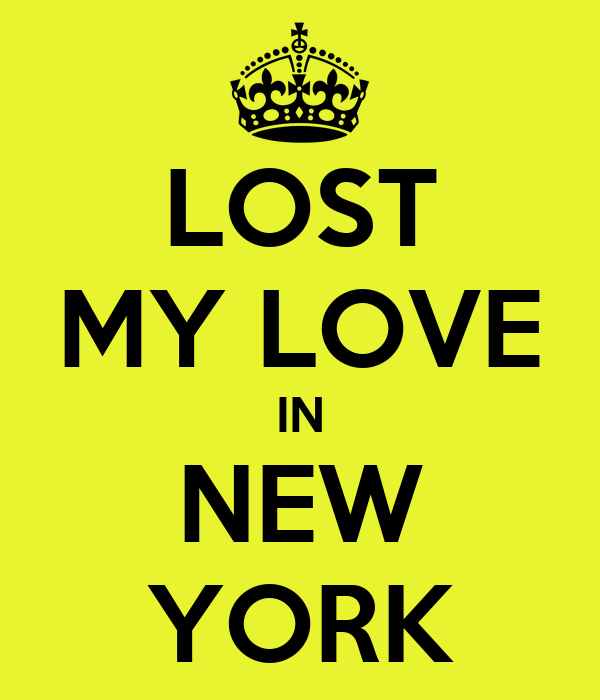 LOST MY LOVE IN NEW YORK