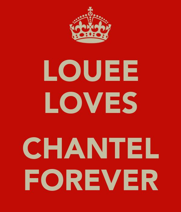 LOUEE LOVES  CHANTEL FOREVER