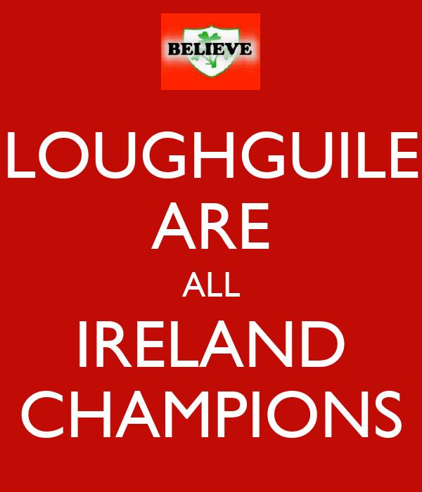 LOUGHGUILE ARE ALL IRELAND CHAMPIONS