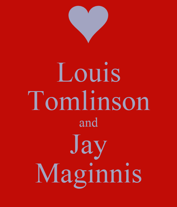 Louis Tomlinson and Jay Maginnis