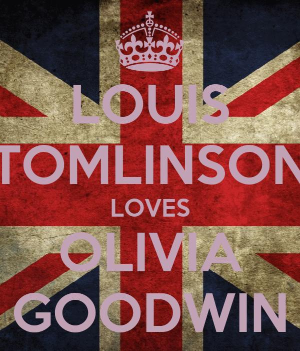LOUIS TOMLINSON LOVES OLIVIA GOODWIN