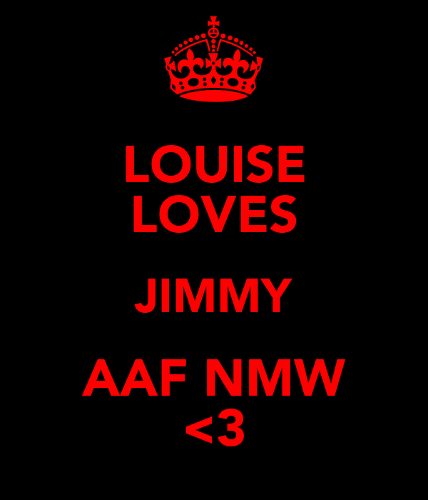 LOUISE LOVES JIMMY AAF NMW <3