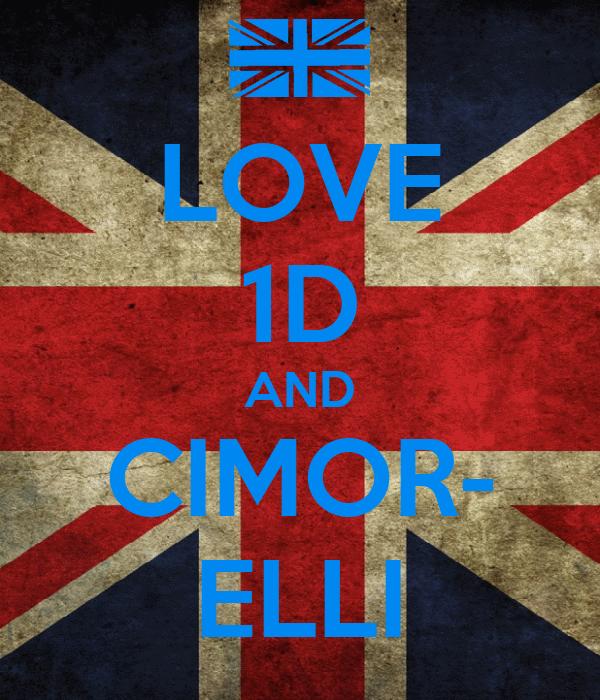 LOVE 1D AND CIMOR- ELLI