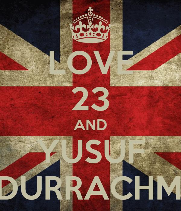 LOVE 23 AND YUSUF ABDURRACHMAN