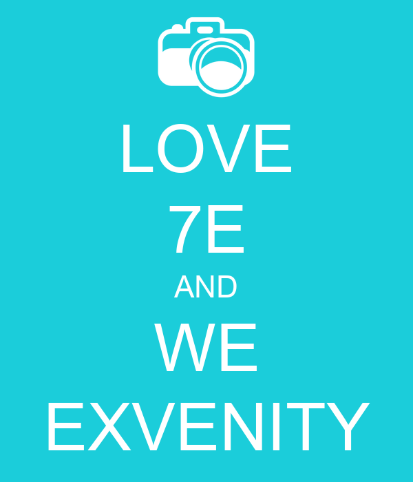 LOVE 7E AND WE EXVENITY