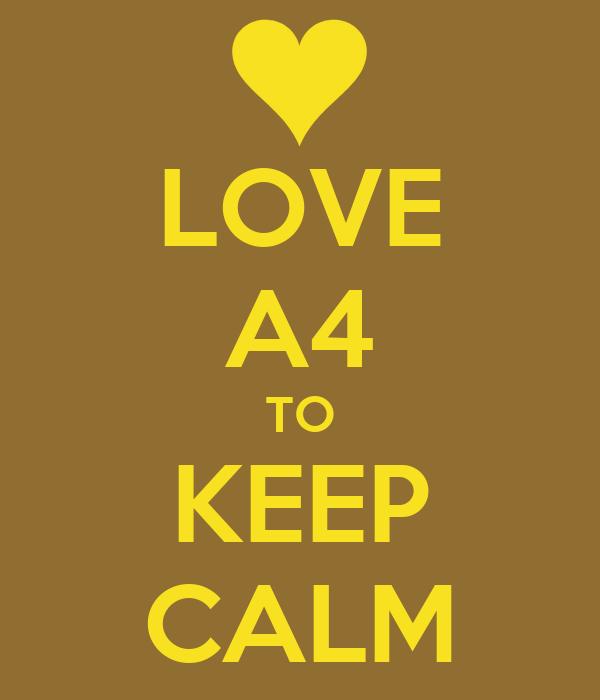 LOVE A4 TO KEEP CALM
