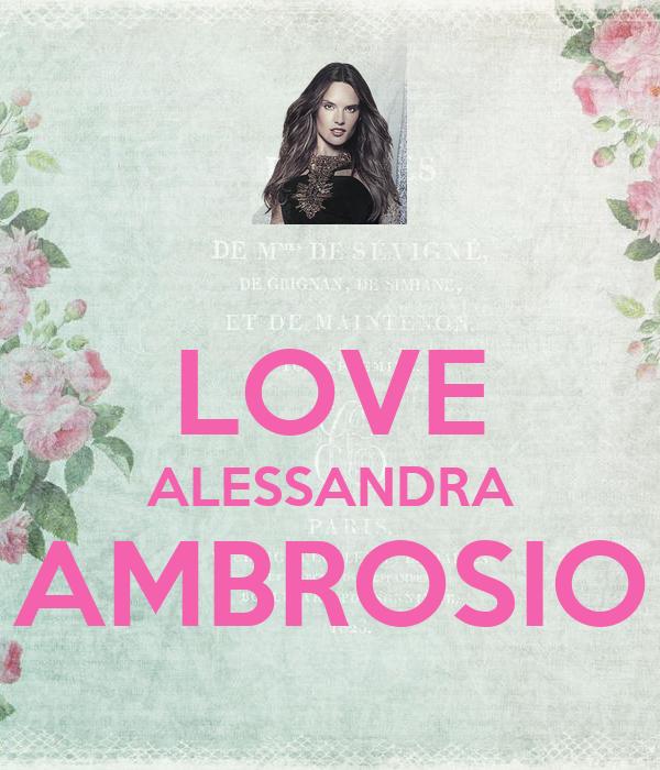 LOVE ALESSANDRA AMBROSIO