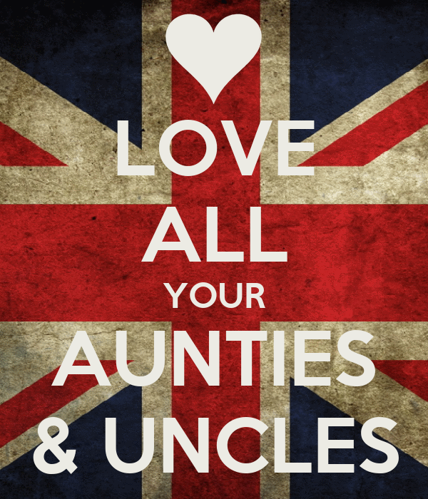 LOVE ALL YOUR AUNTIES & UNCLES