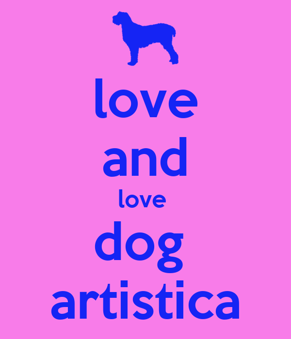 love and love  dog  artistica
