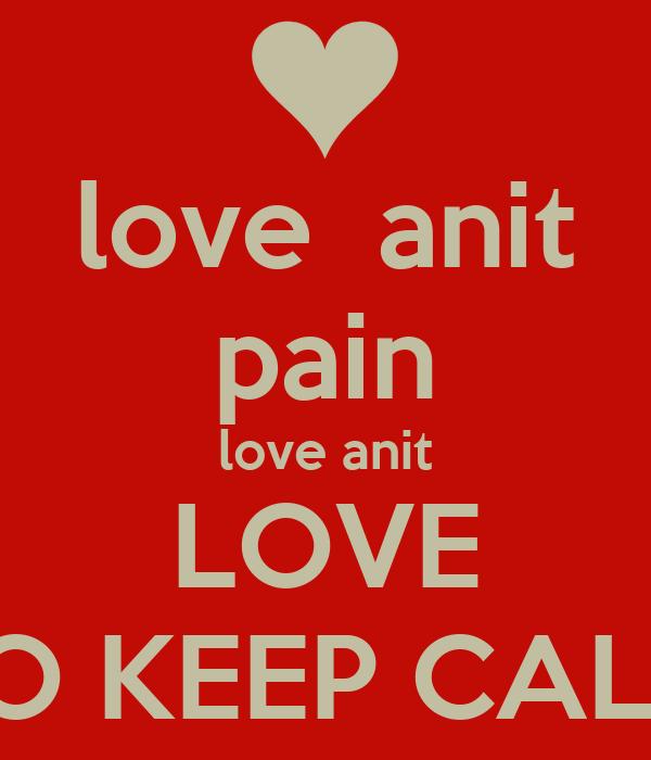 love  anit pain love anit LOVE SO KEEP CALM
