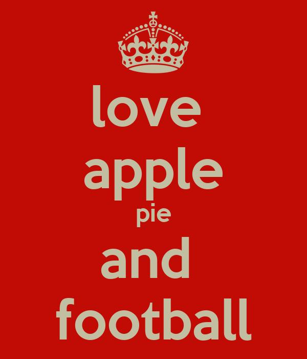 love  apple pie and  football