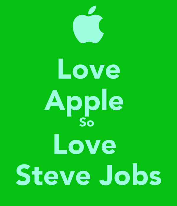 Love Apple  So  Love  Steve Jobs