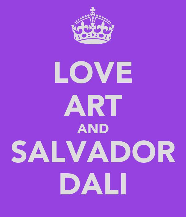 LOVE ART AND SALVADOR DALI
