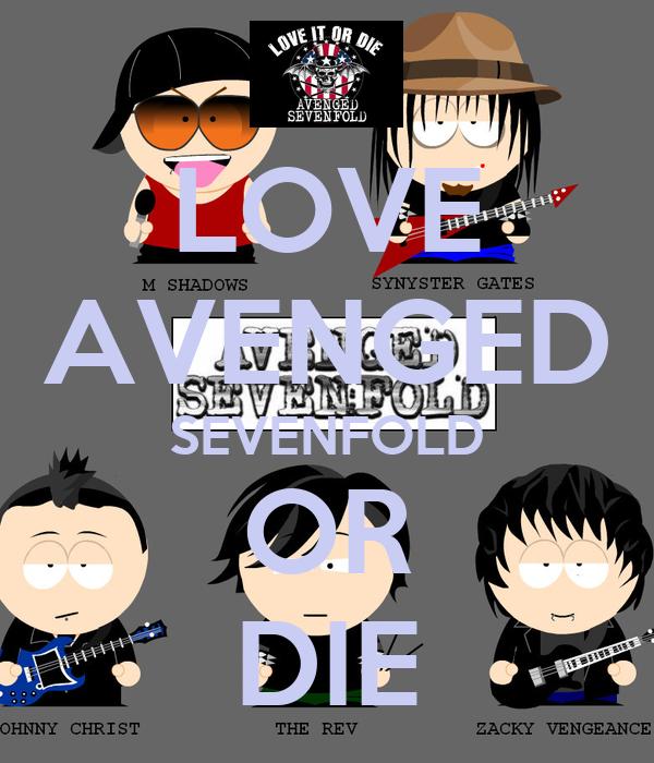 LOVE AVENGED SEVENFOLD OR DIE