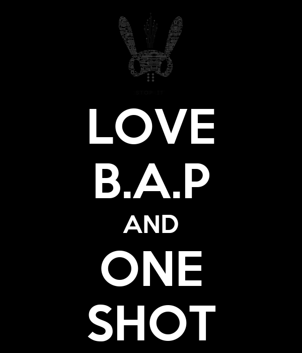 LOVE B.A.P AND ONE SHOT