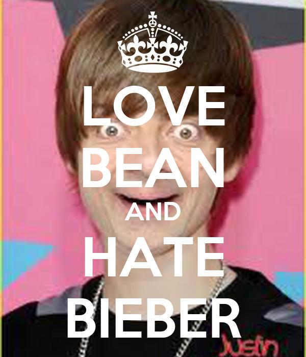 LOVE BEAN AND HATE BIEBER