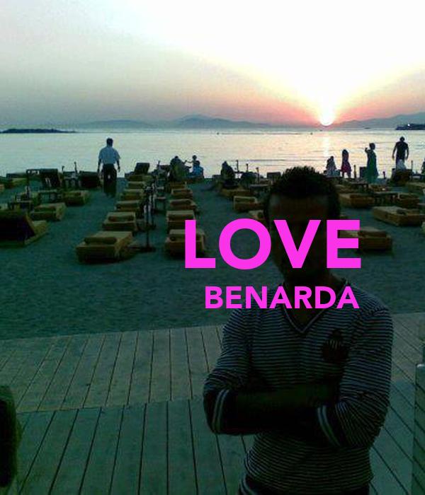 LOVE                BENARDA
