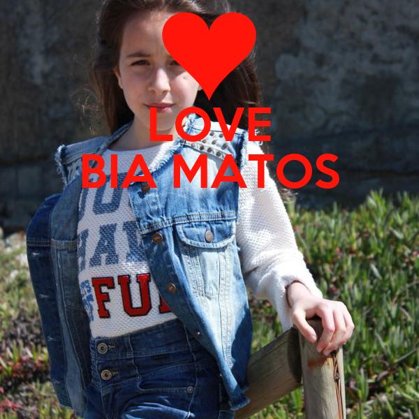 LOVE BIA MATOS