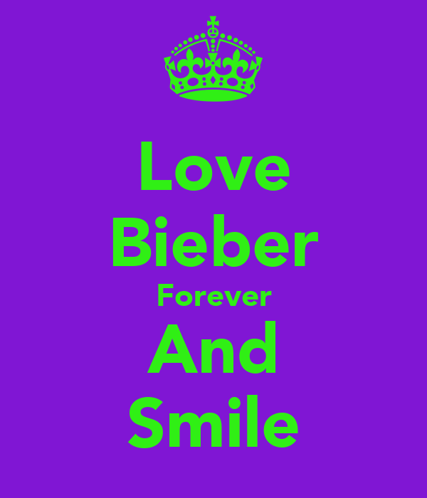 Love Bieber Forever And Smile