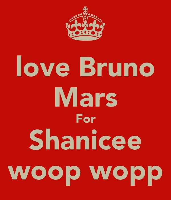 love Bruno Mars For Shanicee woop wopp