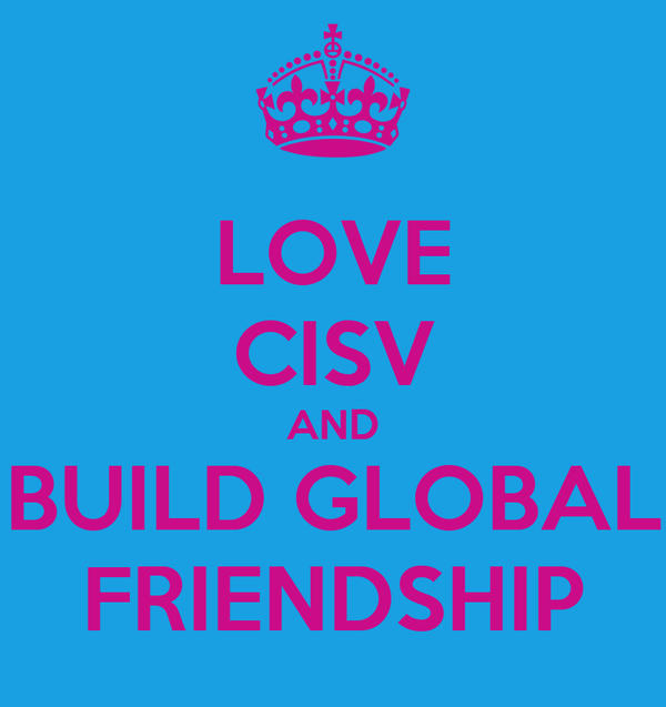LOVE CISV AND BUILD GLOBAL FRIENDSHIP