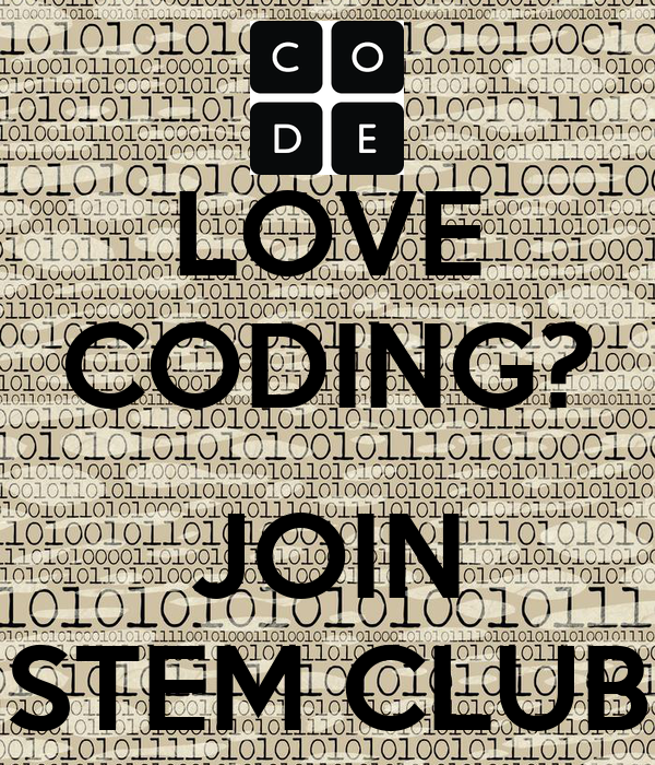 LOVE CODING?  JOIN STEM CLUB