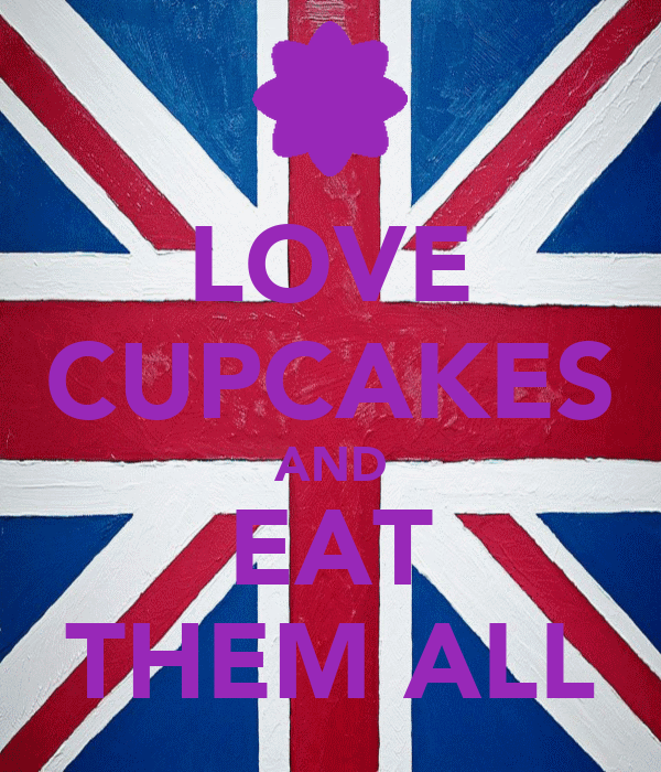 LOVE CUPCAKES AND EAT THEM ALL