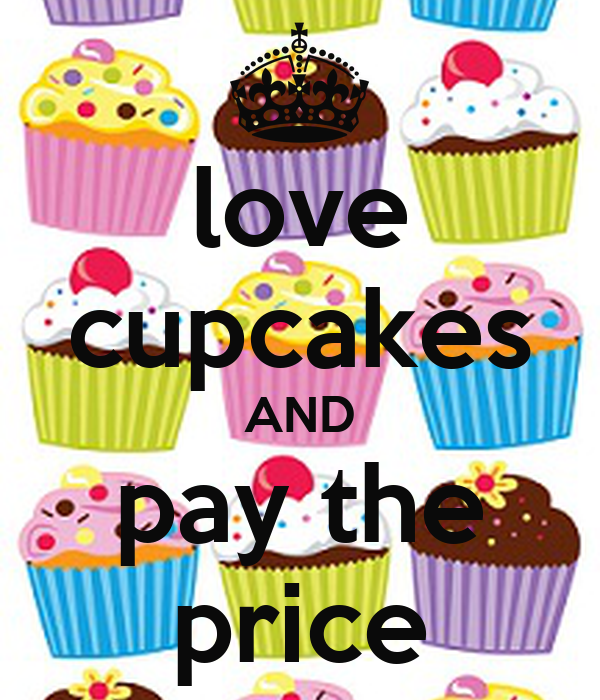 love cupcakes AND pay the price