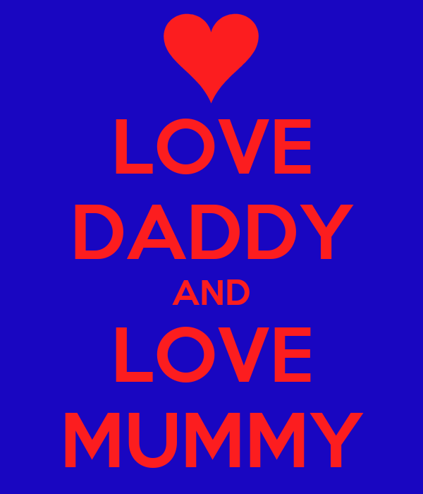 LOVE DADDY AND LOVE MUMMY